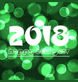 happy new year 2018 on green bokeh circle vector image vector image