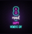 neon 8 march sign happy womens day vector image