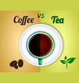 a cup black coffee versus tea top view or cup vector image