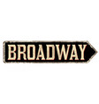 broadway vintage rusty road sign vector image