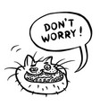 dont worry cartoon cat head vector image vector image