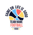 hand drawing football and slogan for boys print vector image