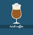 irish coffee cup with whipped cream vector image