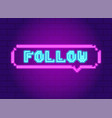 Neon light glowing follow sticker icon