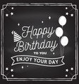 happy birthday to you enjoy your day stamp vector image vector image