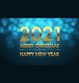 merry christmas happy new year 2021 gold blue vector image vector image