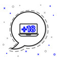 line laptop with 18 plus content icon isolated on vector image vector image