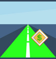 road with a dollar sign vector image