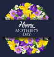 Happy mother day holiday greeting card vector image