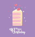 happy birthday slice cake with fruit and heart vector image