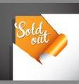 sold out text uncovered from teared paper corner vector image vector image