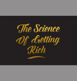 the science of getting rich gold word text vector image