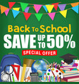 back to school sale poster with student items vector image vector image