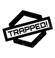 trapped rubber stamp vector image