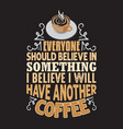 coffee quote and saying good for design vector image vector image