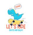 hand drawing print design skater dinosaur vector image vector image