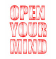 typography grunge open your mind vector image vector image