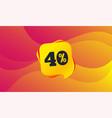 40 percent discount sign icon sale symbol vector image vector image
