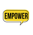 empower speech bubble vector image