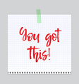 note paper with motivation text you got this vector image