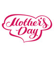 mothers day lettering text for greeting card vector image vector image