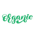 organic icon hand drawn calligpaphy isolated vector image vector image
