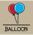 balloon hand-drawn style vector image vector image
