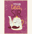 tea typographic vintage style grunge poster vector image vector image