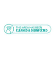 disinfected area sticker label sign area free vector image
