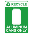 recycle sign - aluminum cans only vector image vector image