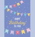happy birthday pennants confetti anniversary vector image