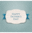 Happy Fathers Day Holiday Emblem with blue Type vector image vector image