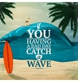 Catch a wave surfboard poster vector image