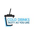 cold drinks - logo with cup with soda on white vector image
