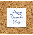 Happy Teacher s Day over cork board vector image vector image