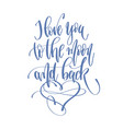 i love you to moon and back - hand lettering vector image vector image