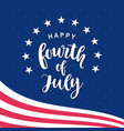 fourth of july hand written ink lettering vector image