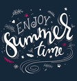 hand drawn lettering quote - enjoy summer time vector image
