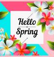 hello spring text banner flower design vector image vector image