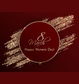 march 8 happy womens day greeting card in gold red vector image