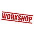 square grunge red workshop stamp vector image vector image
