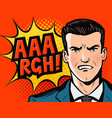 angry businessman or man in business suit pop art vector image