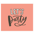 festive postcard or birthday celebratory party vector image vector image