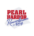 pearl harbor remembrance day lettering typography vector image