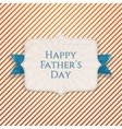Happy Fathers Day realistic Badge vector image vector image