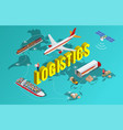global logistics network flat 3d isometric vector image vector image