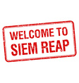 welcome to Siem Reap red grunge square stamp vector image vector image