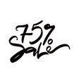75 percent sale sale hand lettering design vector image vector image