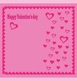 valentine card with pink heart border and plenty vector image vector image