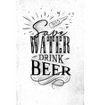poster lettering save water drink beer vector image vector image